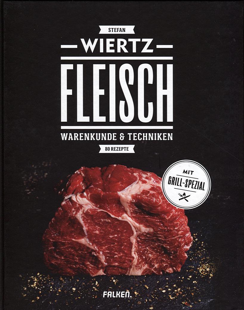 Fleisch: Warenkunde & Techniken // Stefan Wiertz